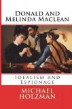 Donald and Melinda MacLean: Idealism and Espionage