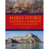 Marea istorie ilustrata a Romaniei si a Republicii Moldova. Volumul 3 - Ioan-Aurel Pop, Ioan Bolovan
