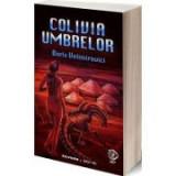 Colivia umbrelor - Boris Velimirovici