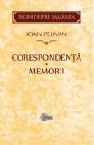 Corespondenta. Memorii - Ioan Pelivan
