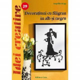 Decoratiuni cu filigran in alb si negru, Editura Casa