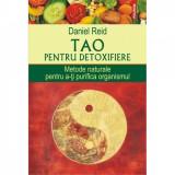 Tao pentru detoxifiere - Daniel Reid