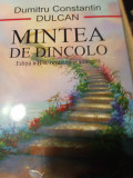 MINTEA DE DINCOLO - DUMITRU CONSTANTIN DULCAN, ED A II A REVAZUTA ADAUGITA 2015