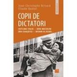 Copii de dictatori: Svetlana Stalin, Edda Mussolini, Zoia Ceausescu, Bashar Al-Assad...