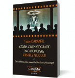 """Istoria cinematografiei in capodopere. Virstele peliculei. Vol. 2: De la """"Ultimul dintre oameni"""" la """"Don Juan"""" (1924-1927)"""