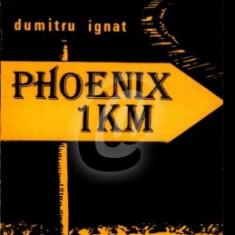 Phoenix: 1 km (Ed. Junimea)