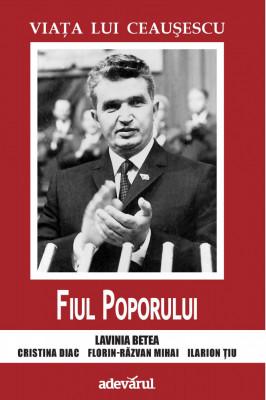 Viața lui Ceaușescu. Fiul poporului foto