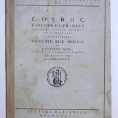 COSBUC - DISCURS DE PRIMIRE ROSTIT IN SEDINTA SOLEMNA A 30 MAIU 1923 de OCTAVIAN GOGA , 1923