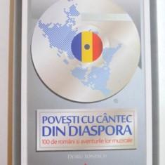 POVESTI CU CANTEC DIN DIASPORA , 100 DE ROMANI SI AVENTURILE LOR MUZICALE de DORU IONESCU , 2014