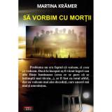 Sa vorbim cu mortii - Martina Kramer