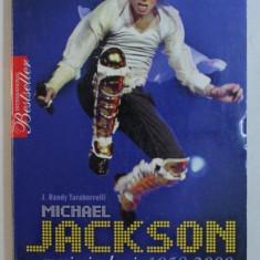 MICHAEL JACKSON , MAGIE SI NEBUNIE ( 1958 - 2009 ) de J. RANDY TARABORRELLI , 2009