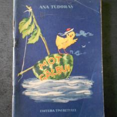 ANA TUDORAS - MOT GALBUI (1954, ilustratii de Elana Ceausu)