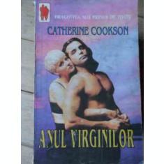 Anul Virginilor - Catherine Cookson ,522288
