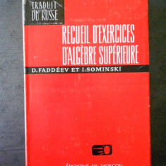 D. FADDEEV, I. SOMINSKI - RECUEIL D'EXERCICES D'ALGEBRE SUPERIEURE