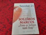Solomon Marcus, Zero si infinit sunt frati, nr. 1-6 din 2018 SECOLUL 21 RF8/1, Humanitas, 2017