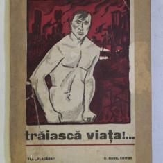 TRAIASCA VIATA !..de C. BANU , 1916