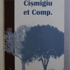 CISMIGIU ET COMP. de GRIGORE BAJENARU , 2008
