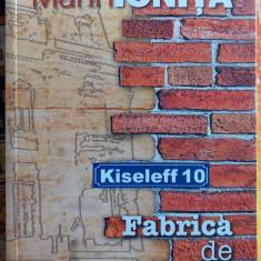 Colectia Adevarul Kiseleff 10 Fabrica De Scrisori Marin Ionita Noua din Librarie