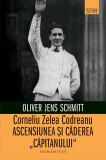 Corneliu Zelea Codreanu | Oliver Jens Schmitt, Humanitas