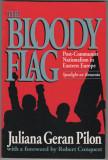 Juliana Geran Pilon - The Bloody Flag, Post-Communist Nationalism