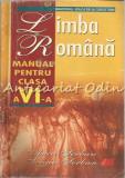 Limba Romana. Manual Pentru Clasa a VI-a - Anca Serban, Sergiu Serban