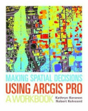 Making Spatial Decisions Using Arcgis Pro: A Workbook, Paperback