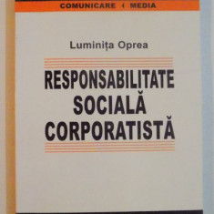 RESPONSABILITATE SOCIALA CORPORATISTA de LUMINITA OPREA , 2005