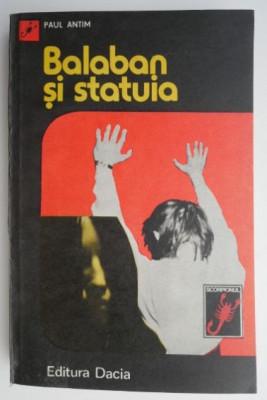 Balaban si statuia – Paul Antim foto