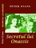 Secretul lui Onassis/Peter Evans