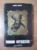 MIHAI VITEAZUL de MANOLE NEAGOE , Craiova 1976