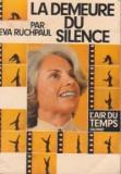 La demeure du silence. Entretiens avec Anne Philipe