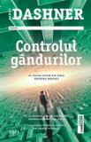 Controlul gandurilor/James Dashner, Trei