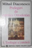 PRELEGERI DE ESTETICA ORTODOXIEI - MIHAIL DIACONESCU