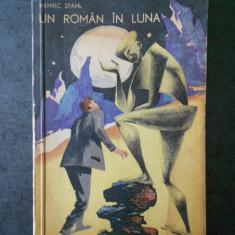 HENRIC STAHL - UN ROMAN IN LUNA (1965)