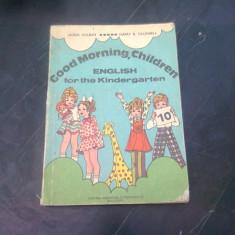 GOOD MORNING , CHILDREN , ENGLISH FOR THE KINDERGARDEN
