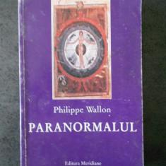 PHILIPPE WALLON - PARANORMALUL