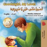Goodnight, My Love! (English Arabic Children's Book): Bilingual Arabic Book for Kids