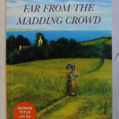 FAR FROM THE MADDING CROWD by THOMAS HARDY, 2006