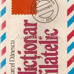 Dictionar Filatelic - Marcel Danescu