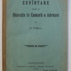 CUVINTARE TINUTA LA DISCUTIA IN CAMERA A ADRESEI de N. IORGA, 1913