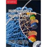 Mathematics for the IB Diploma: Higher Level with CD-ROM - Paul Fannon, Vesna Kadelburg, Ben Woolley, Stephen Ward