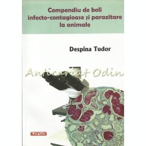 Compendiu De Boli Infecto-Contagioase Si Parazitare La Animale - Despina Tudor