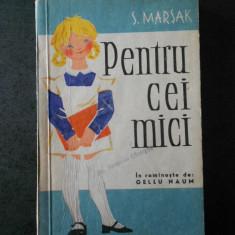 S. MARSAK - PENTRU CEI MICI