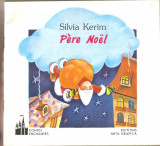 Silvia Kerim-Pere Noel + Mosul din gradina