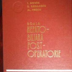 Boala Hepato-biliara Post-operatorie - I.juvara D.radulescu Al.priscu ,302446