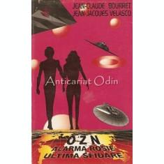 OZN. Alarma Rosie, Ultima Sfidare - Jean-Claude Bourret, Jean-Jacques Velasco
