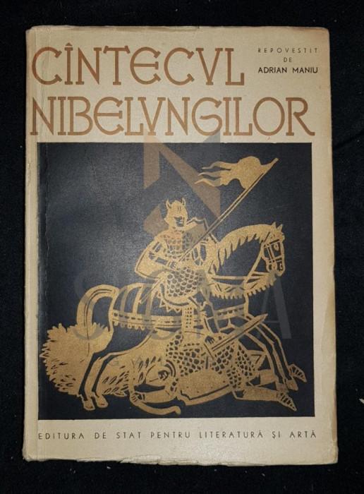 CANTECUL NIBELUNGILOR (Repovestit de ADRIAN MANIU) - Ilustratii de A. DEMIAN, 1958, Bucuresti