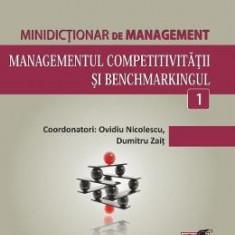 Minidictionar De Management 1: Managementul Competitivitatii Si Benchmarkingul - Ovidiu Nicolescu