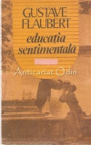 Cumpara ieftin Educatia Sentimentala - Gustave Flaubert, 1991