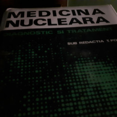 MEDICINA NUCLEARA - DIAGNOSTIC SI TRATAMENT  - REDACTIA TIBERIU POP 1983, 905 P